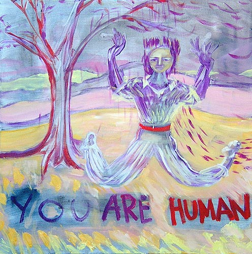 You are human